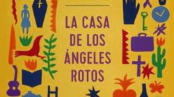 'La casa de los ángeles rotos', de Urrea, uno de los libros del año en la FIL 2018 y en EE