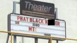 Movie Theatre's 'Black Panther' Marquee Vandalised With Racist