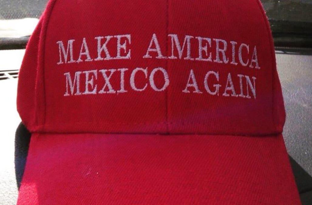 05b5e50efab Activist creates 'Make America Mexico Again' hats in response to Trump  campaign