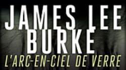 L'Arc-en-ciel de verre de James Lee Burke: le blues du