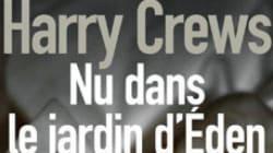 Nu dans le jardin d'Éden de Harry Crews: espoir à