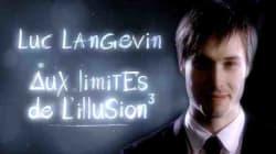 «Aux limites de l'illusion 3» : Luc Langevin déjoue quatre