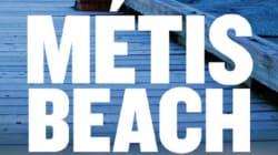 « Métis Beach » de Claudine Bourbonnais : la lectrice de nouvelles qui rêvait
