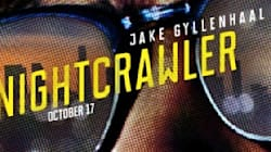 TIFF: «Nightcrawler», la trash télé à la manoeuvre, un Jake Gyllenhaal