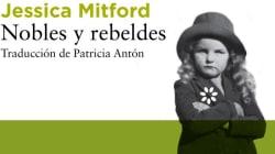 'Nobles y rebeldes': una oveja roja en la aristocracia inglesa de principios del siglo