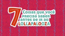 7 coisas que você precisa saber ANTES de ir ao Lollapalooza