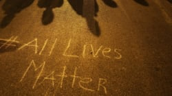 'All Lives Matter' Is A Gross Attempt To Protect White