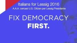Sostenere Lawrence Lessig, alle primarie americane, è far politica anche in