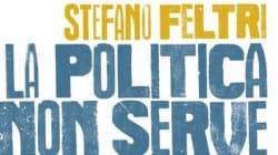 Altro che casta onnipotente: per Stefano Feltri la politica non serve più a niente (ed è anche colpa