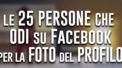 Le 25 persone che odi su Facebook per la foto