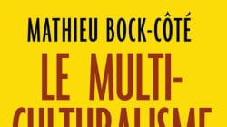 La religion du multiculturalisme ou comment échapper à l'inscription