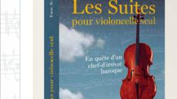 Eric Siblin: «Les Suites pour violoncelle seul» sort en