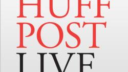 Le HuffPost Live, en direct dès