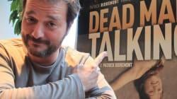 Cinemania: Dead Man Talking avec Patrick Ridremont
