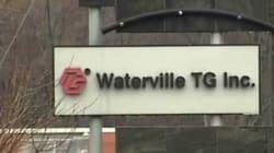 Les 800 employés de Waterville TG sont en