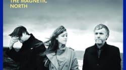 The Magnetic North: une vessie Folk pour toute