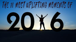 The 10 Most Uplifting Moments Of