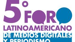 Nos vemos en el Foro Latinoamericano de Medios Digitales y