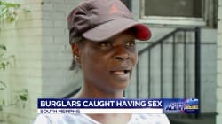 Woman Says She Came Home To Find Burglars Having Sex On Her