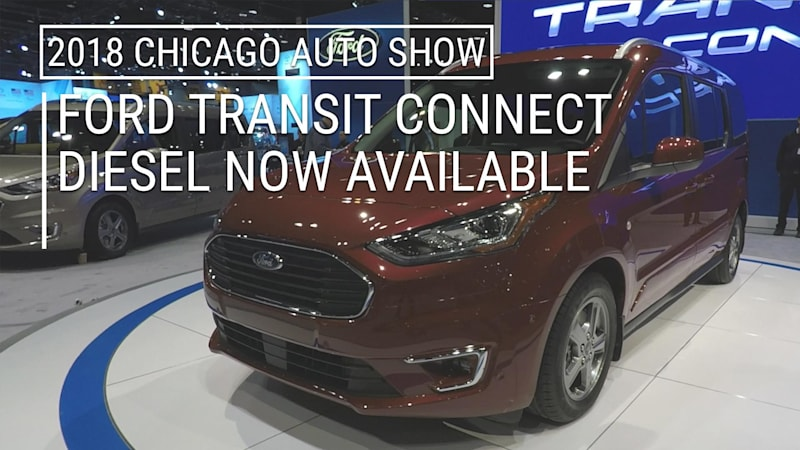 2019 Ford Transit Connect Now With Diesel 2018 Chicago Auto Show