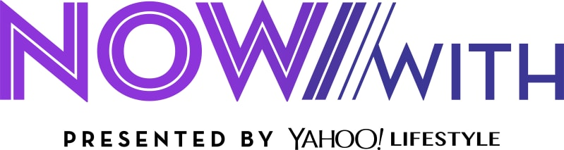 NowWith presented by Yahoo Lifestyle
