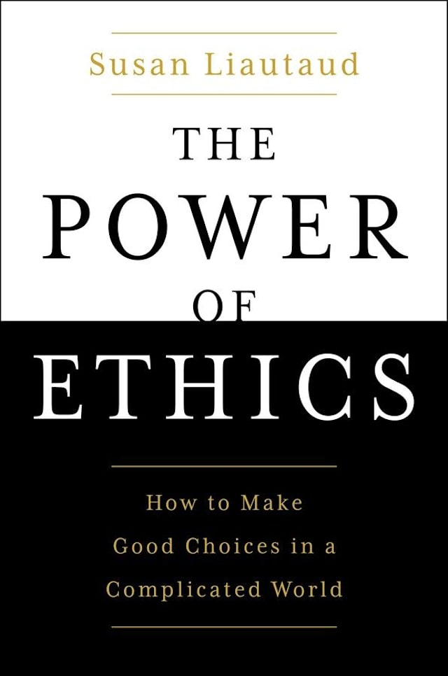 The Power of Ethics by Susan Liataud