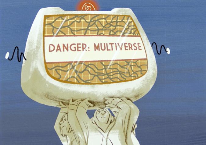 Danger: Multiverse