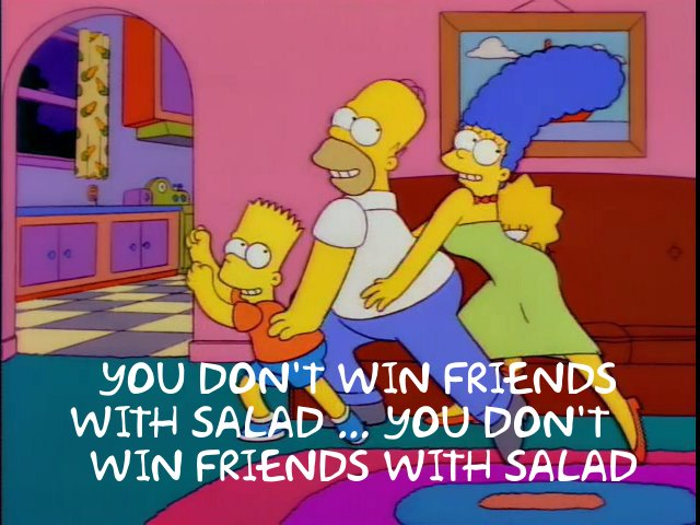 Image result for you don't win friends with salad gif