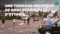 Une tornade fait des ravages en pleine ville dans la banlieue d'Ottawa et au