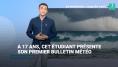 À 17 ans, ce jeune homme est peut-être le futur monsieur météo de France