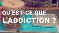 L'addiction expliquée en moins de deux