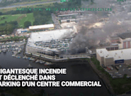 Les images du gigantesque incendie qui a ravagé un parking en plein