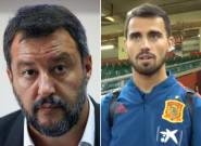 Salvini felicita con sorna a un futbolista de la selección española y este le destroza con su