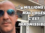 4 millions de mal-logés en France, c'est inadmissible en