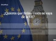 ENCUESTA: ¿Quieres que Reino Unido se vaya de la