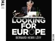 Réécrire l'Europe: la tournée théâtrale de Bernard-Henri
