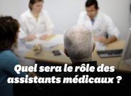 Les assistants médicaux, nouveau métier non identifié de la Loi