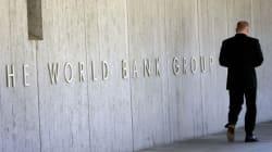 La Banque Mondiale appelle le gouvernement à