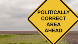 Political Correctness Is Bad:
