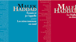 Le Malheur en danger, Écoute et je t'appelle et Les zéros tournent en rond de Malek Haddad