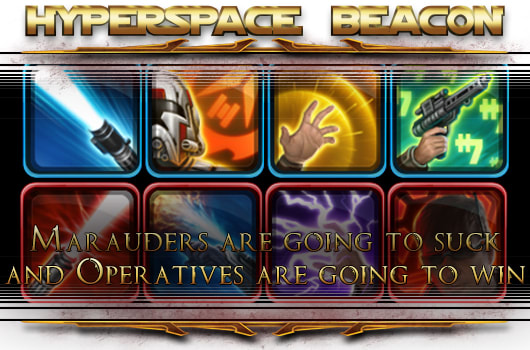 Hyperspace Beacon: SWTOR Marauders will suck but Operatives