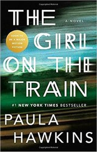 The Girl on the Train: A Novel by Paula Hawkins