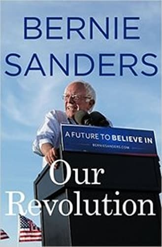 Our Revolution: A Future to Believe In by Bernie Sanders