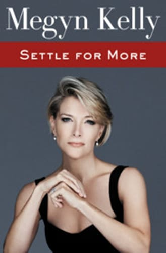 """Settle for More"" by Megyn Kelly"