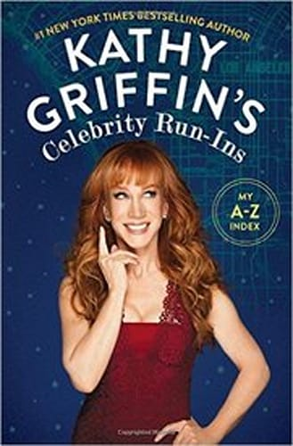Celebrity Run-Ins by Kathy Griffin