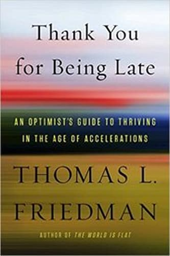 Thank You for Being Late by Thomas L. Friedman