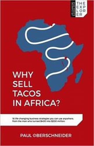 Why Sell Tacos in Africa? by Paul Oberschneider