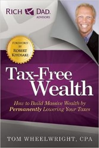 Tax-Free Wealth by Rich Dad Advisors