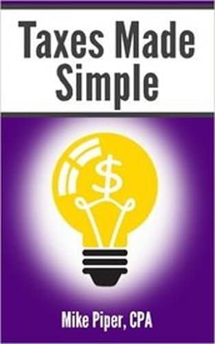 Taxes Made Simple by Mike Piper