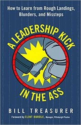 A Leadership Kick in the Ass by Bill Treasurer